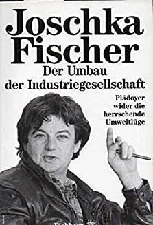 Cover Der Umbau der Industriegesellschaft von Joschka Fischer