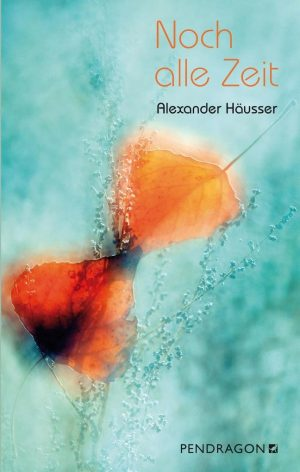 Cover Noch alle Zeit von Alexander Häusser