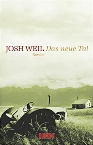 Cover Das neue Tal von Josh Weil