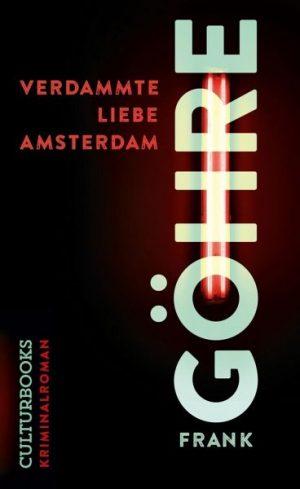 Cover Verdammte Liebe Amsterdam von Frank Göhre