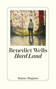 Cover Hard Land von Benedict Wells
