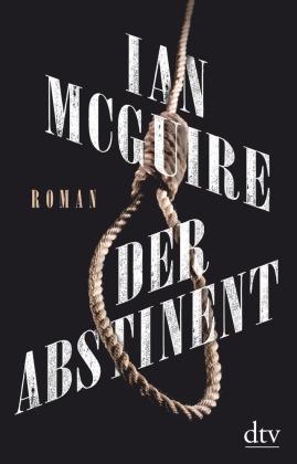 Cover Der Abstinent von Ian McGuire