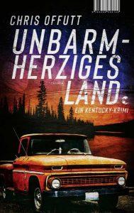 Cover Unbarmherziges Land von Chris Offutt
