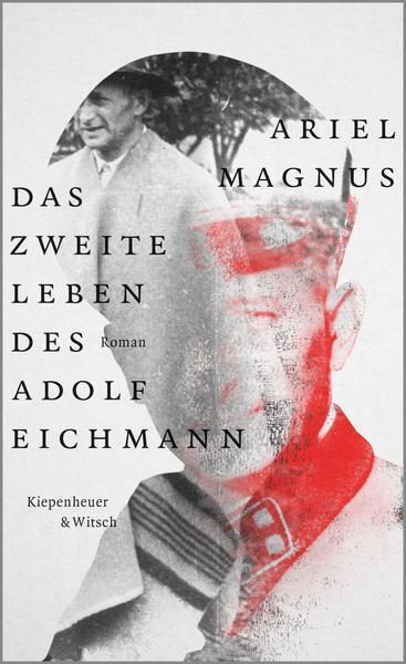Cover Das zweite Leben des Adolf Eichmann von Ariel Magnus